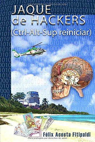Jaque de Hackers: (Ctrl-Alt-Sup reiniciar): Volume 1