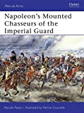 Napoleon's Mounted Chasseurs of the Imperial Guard (Men-at-Arms)