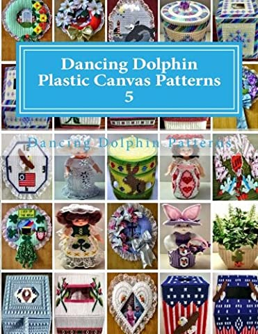 Dancing Dolphin Plastic Canvas Patterns 5: DancingDolphinPatterns.com: Volume 5