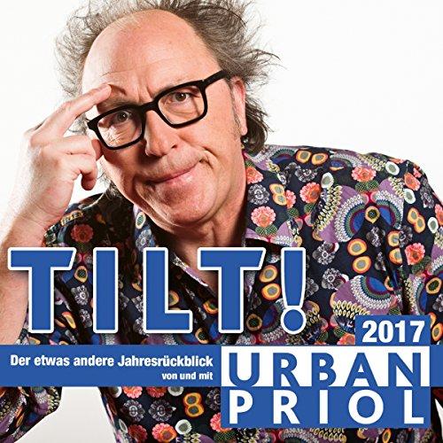 Tilt! Der etwas andere Jahresrückblick 2017