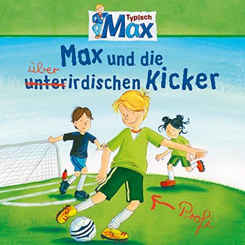 Max und die überirdischen Kicker - Teil 12 - Kicker 12
