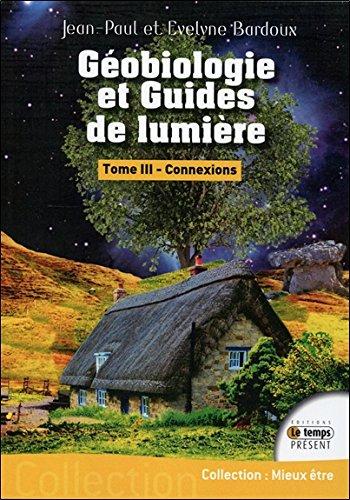 Géobiologie et Guides de lumière T3 - Connexions