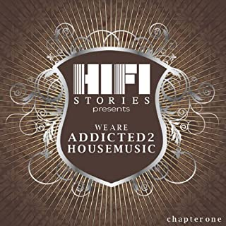 We Are Addicted 2 House Music - Chapter One
