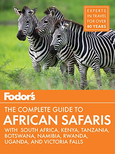 Fodor's the Complete Guide to African Safaris: With South Africa, Kenya, Tanzania, Botswana, Namibia, & Rwanda (Fodor's Travel Guide, Band 5) (Botswana Safari-guide)