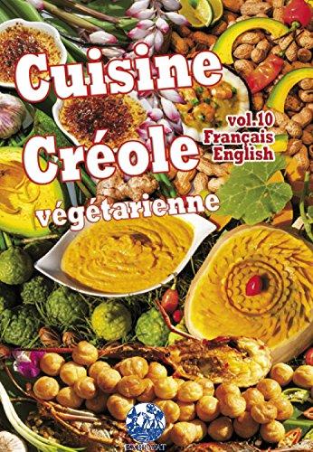 Cuisine Créole végétarienne vol. 10