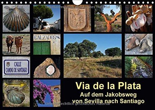 via-de-la-plata-auf-dem-jakobsweg-von-sevilla-nach-santiago-wandkalender-2018-din-a4-quer-pilgern-au