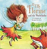 Elfe Florine und der Wackelzahn: Die Abenteuer von Drache Donatus und Elfe Florine (Drache Donatus & Elfe Florine)