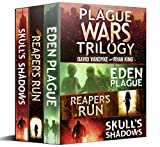 Plague Wars: Infection Day: The First Trilogy: Three apocalyptic technothriller sci-f...