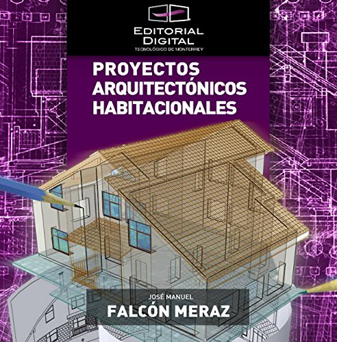 Proyectos arquitectónicos habitacionales por José Manuel Falcón Meraz