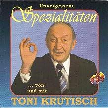 Unvergessene Spezialitäten von und mit Toni Krutisch