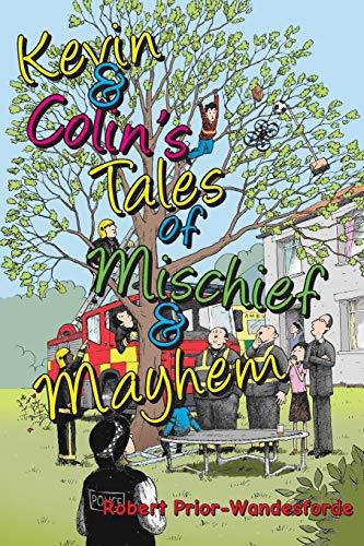 Kevin & Colin's Tales of Mischief & Mayhem por Robert Prior-Wandesforde