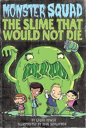 The Slime That Would Not Die (Monster Squad, No. 1) by Laura Dower (2009-08-06)