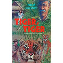 Tiger, Tiger: A Novel of Honor and Rivalry Set in Malaya
