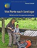 Von Porto nach Santiago: Mit Totti auf dem Portugiesischen Jakobsweg (Camino Splitter: Impressionen von iberischen Jakobswegen in Wort und Bild)