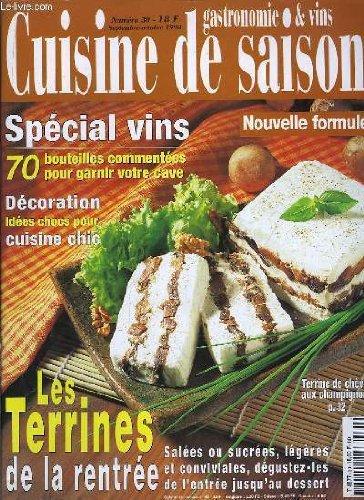 Cuisine de saison. n°30 : spécial vins - décoration, cuisine chic - les terrines de la rentrée.
