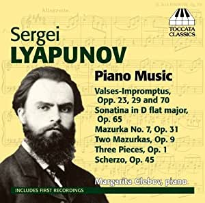 Lyapunov: Piano Music [Margarita Glebov,] [Toccata Classics: TOCC 0218] by Margarita Glebov (2013) Audio CD