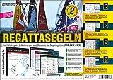Info-Tafel-Set Regattasegeln: Wettfahrtregeln, Erläuterungen und Beispiele für Segelregatten nach den aktuellen Richtlinien (2017-2020)