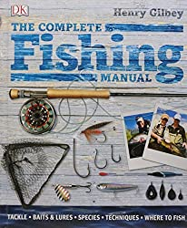 The Complete Fishing Manual by Henry Gilbey (2011-05-02)