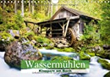 Klappern am Bach: Wassermühlen (Wandkalender 2014 DIN A4 quer): Die ältesten Maschinen der Menschheit (Monatskalender,