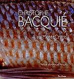 Cuisine de Christophe Bacquie (la)