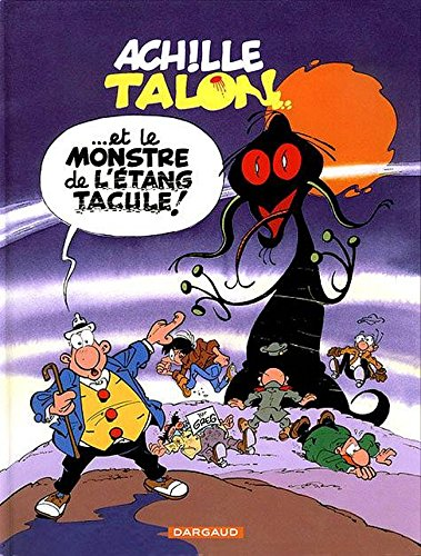 Achille Talon, tome 40 : Achille Talon et le monstre de l'étang Tacule