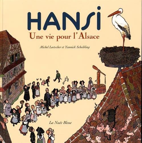 Hansi, une vie pour l'Alsace-Réédition