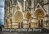 Bourges, capitale du Berry : La face cachée de Bourges. Calendrier mural A3 horizontal 2016