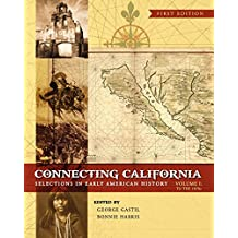 Connecting California, Volume I: Selections in Early American History: 1