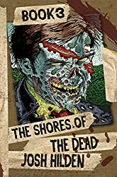 The Shores of the Dead Book 3: The Final Stand