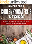 Simple Food - Kohlenhydratfreie Rezep...