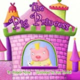 The Pig Princess by Angela Muse (2012-04-22)