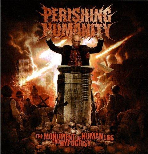 Monument of Human Lies & Hypocrisy by PERISHING HUMANITY (2012-05-15)