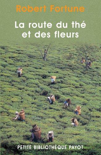 La route du thé et des fleurs (Petite Bibliothèque Voyageurs)