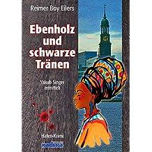 Ebenholz und schwarze Tränen: Yakub Singer ermittelt