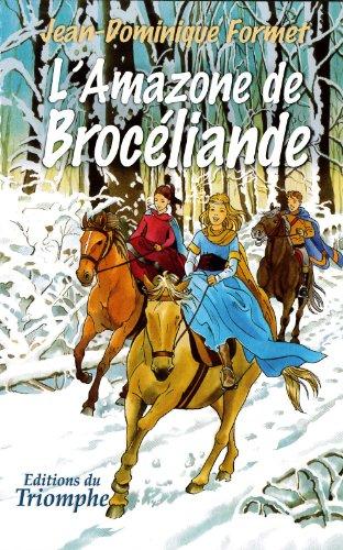 Les Cavalcades de Prune, Tome 4 : L'amazone de Broceliande