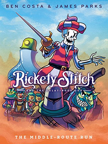 Rickety Stitch and the Gelatinous Goo Book 2: The Middle-Route Run (English Edition)