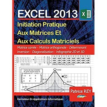 Initiation pratique aux matrices et aux calculs matriciels Excel 2013