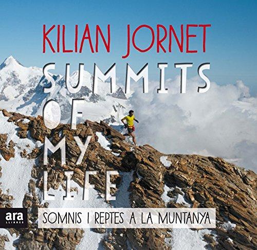 Summits of my life. Somnis i reptes a la muntanya