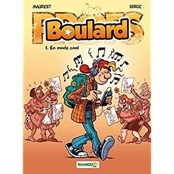 Les Profs présentent : Boulard - tome 1 - En mode cool