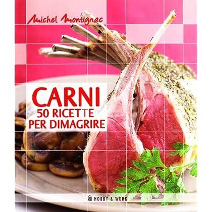 Carni. 50 Ricette Per Dimagrire. Ediz. Illustrata