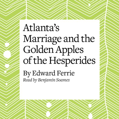 Atlanta's Marriage and the Golden Apples of the Hesperides  Audiolibri