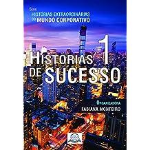 Histórias de Sucesso 1 (Histórias Extraordinárias do Mundo Corporativo)