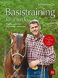 Basistraining für Pferde: Richtig ausbilden · Problemen vorbeugen