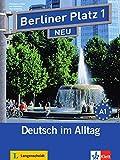 Berliner Platz 1 NEU: Lehr- und Arbeitsbuch mit 2 Audio-CDs zum Arbeitsbuchteil und