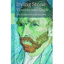 Vincent van Gogh: Ein Leben in Leidenschaft: Roman-Biographie