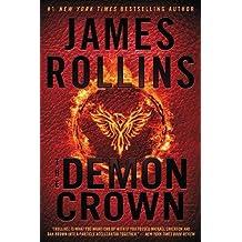 The Demon Crown: A Sigma Force Novel (Sigma Force Novels, Band 12)