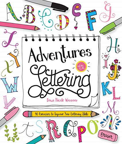 Adventures in Lettering: 40 exercises to improve your lettering skills por Dawn Nicole Warnaar