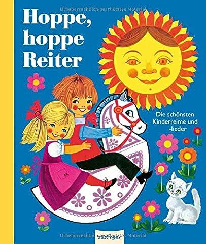 Hoppe, hoppe, Reiter!: Die schönsten Kinderreime und