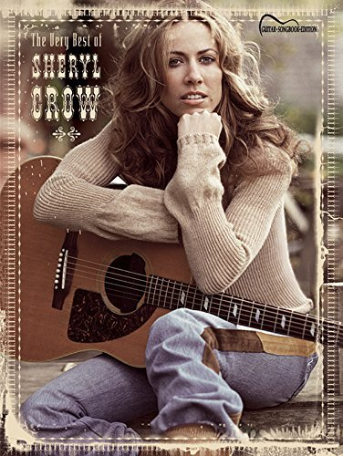 The Very Best of Sheryl Crow: Guitar Songbook Edition (Tab) by Sheryl Crow (2004-03-01)