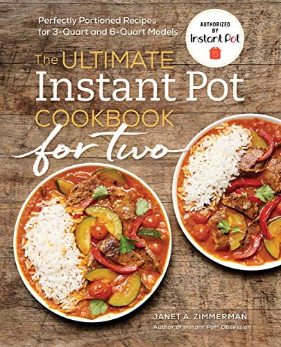 The Ultimate Instant Pot® Cookbook for Two: Perfectly Portioned Recipes for 3-Quart and 6-Quart Models (English Edition)